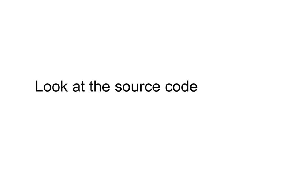 Look at the source code