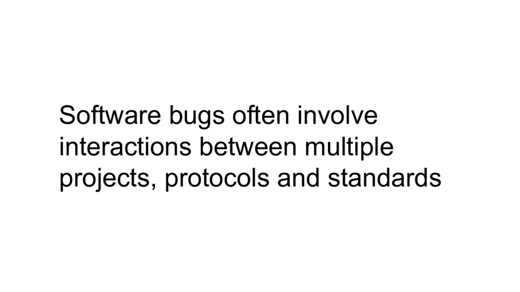 Software bugs often involve interactions betwee...