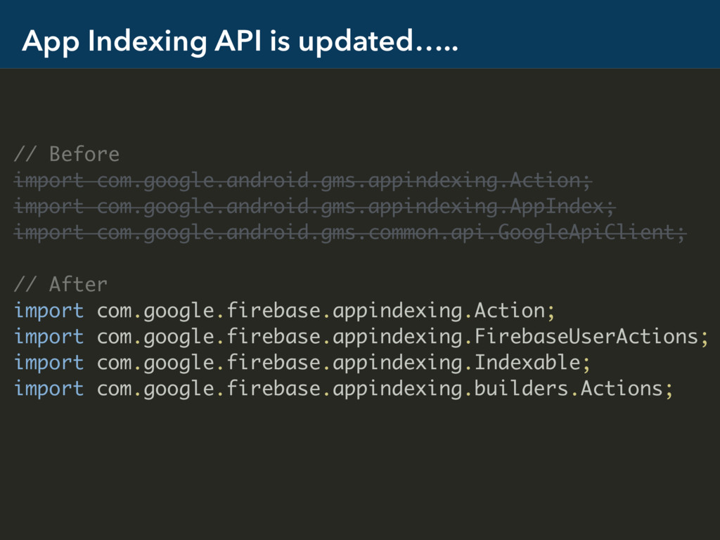 App Indexing API is updated….. // Before import...