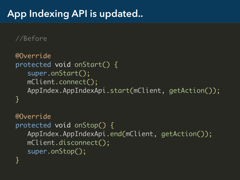 App Indexing API is updated.. //Before @Overrid...
