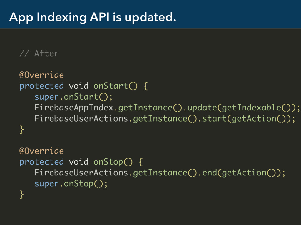 App Indexing API is updated. // After @Override...