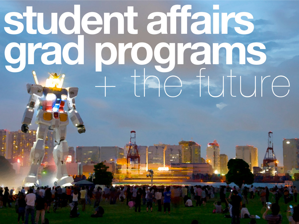 student affairs grad programs + the future