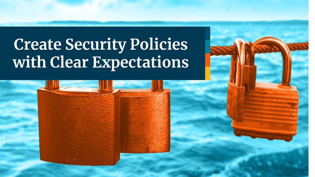Create Security Policies with Clear Expectations