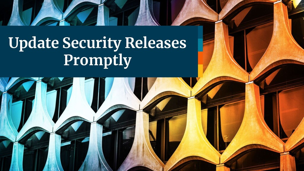 Update Security Releases Promptly