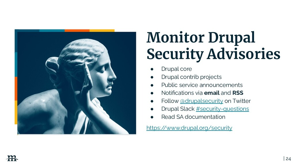 | 24 Monitor Drupal Security Advisories ● Drupa...