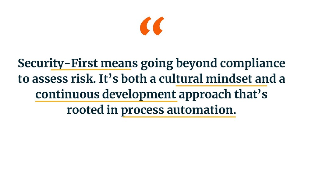 Security-First means going beyond compliance to...