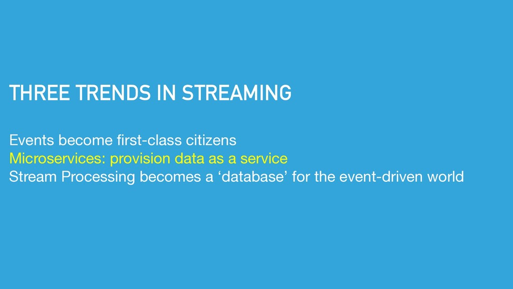 THREE TRENDS IN STREAMING Events become first-c...