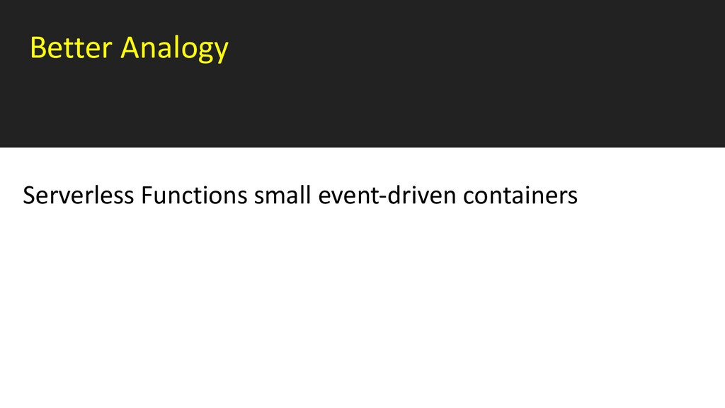Better Analogy Serverless Functions small event...
