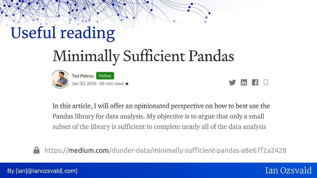 Useful reading By [ian]@ianozsvald[.com] Ian Oz...