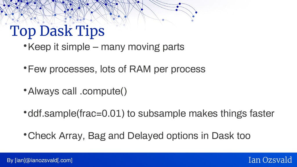  Keep it simple – many moving parts  Few proc...