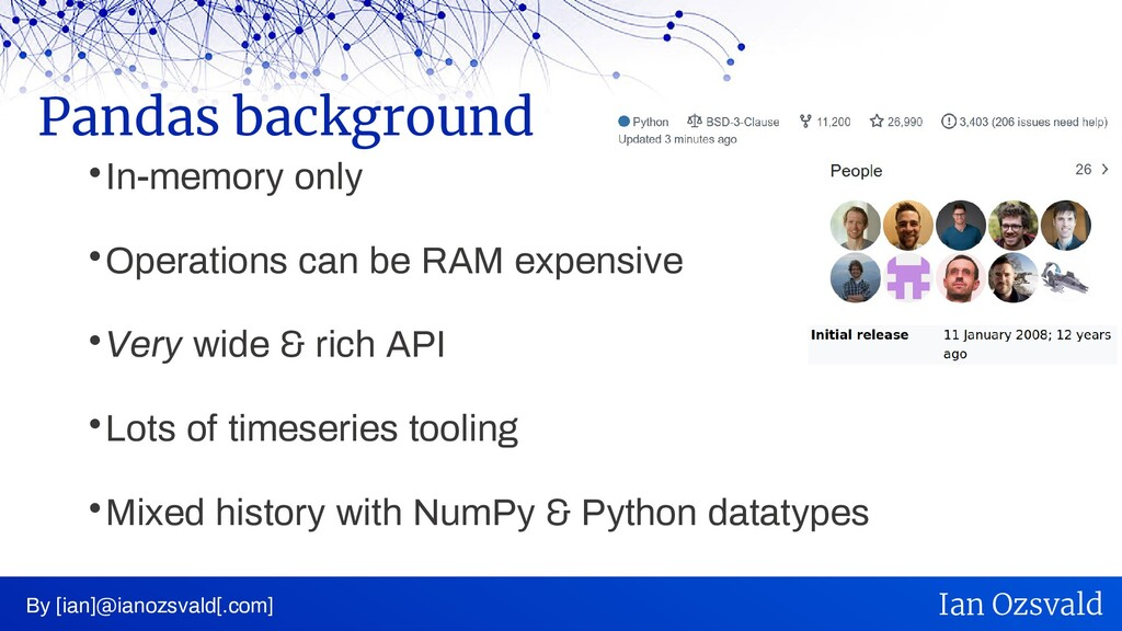  In-memory only  Operations can be RAM expens...