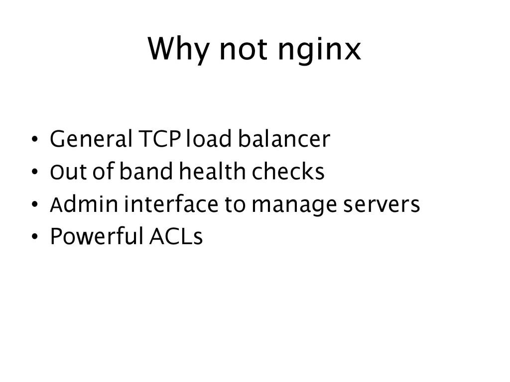 Why not nginx  • General TCP load balancer ...