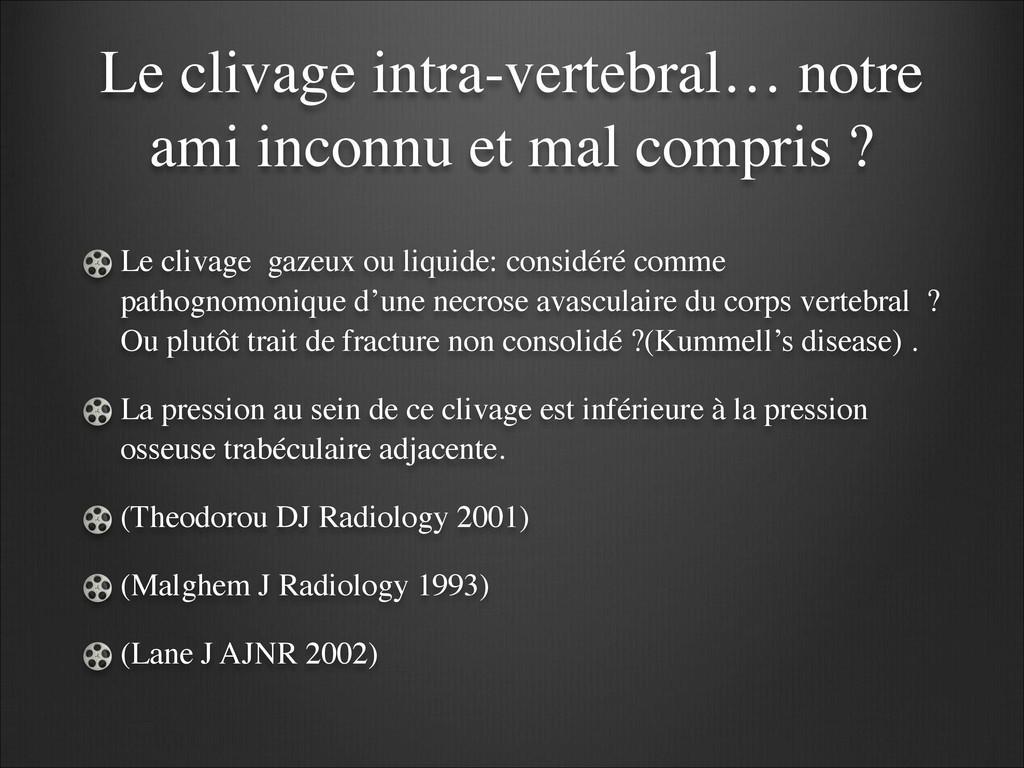 Le clivage intra-vertebral… notre ami inconnu e...