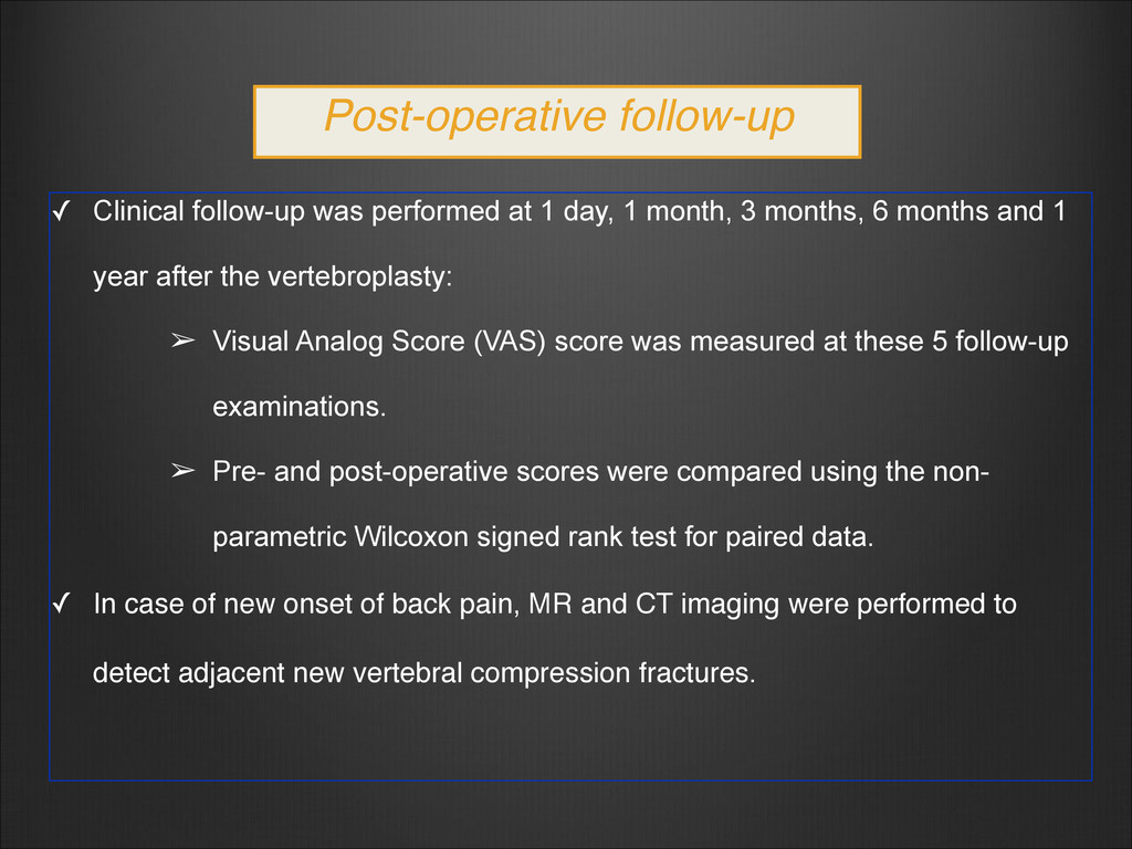 Post-operative follow-up ✓ Clinical follow-up w...