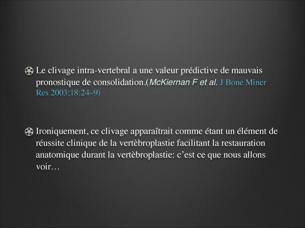 Le clivage intra-vertebral a une valeur prédict...