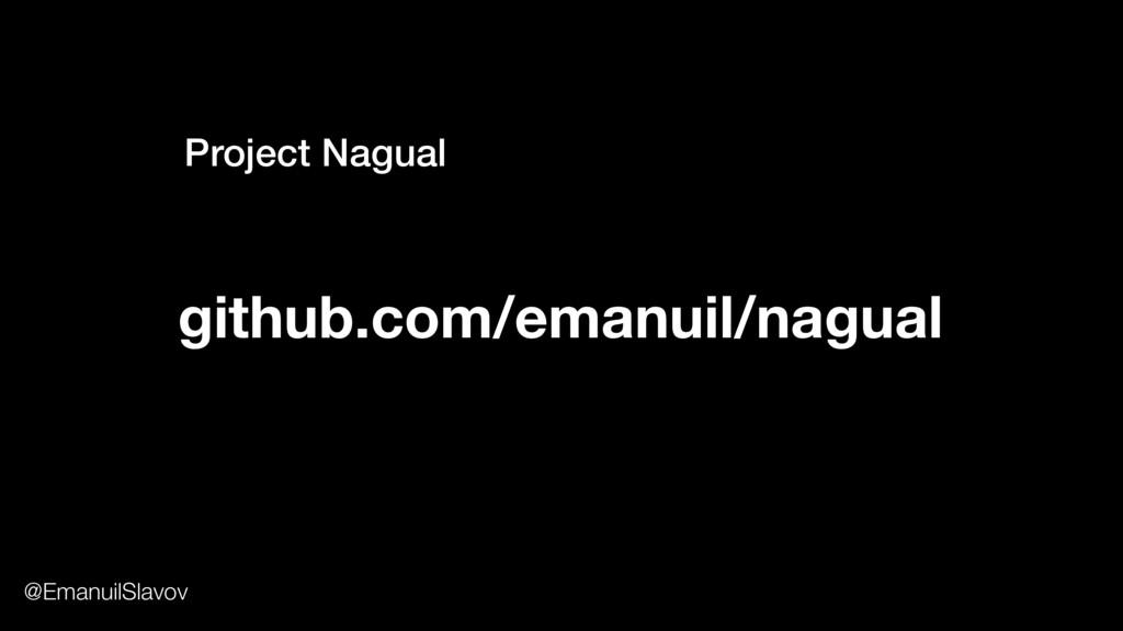 github.com/emanuil/nagual Project Nagual @Emanu...