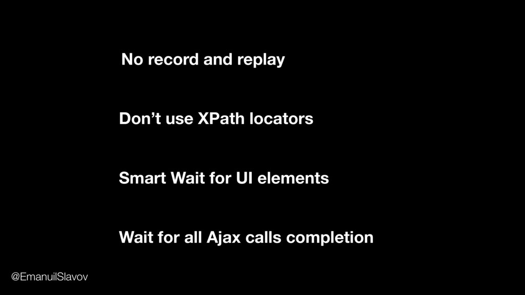 Don't use XPath locators No record and replay S...