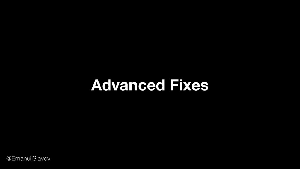 Advanced Fixes @EmanuilSlavov