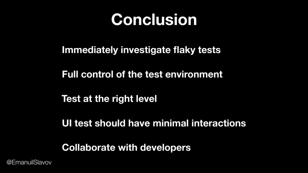 Conclusion Test at the right level Full control...