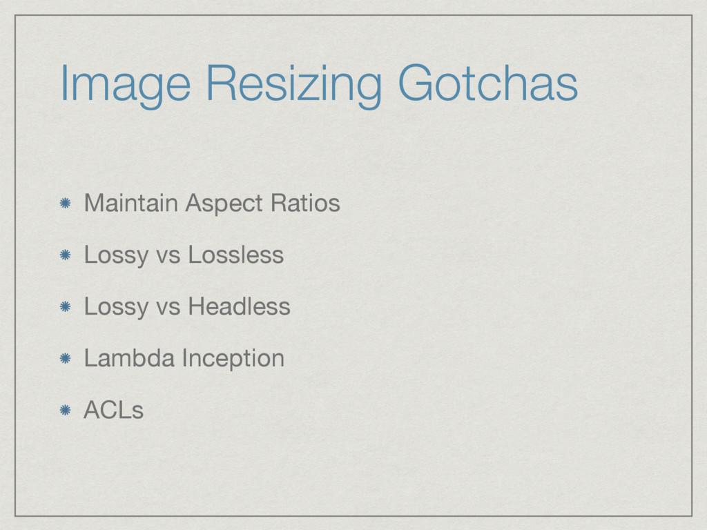 Image Resizing Gotchas Maintain Aspect Ratios  ...