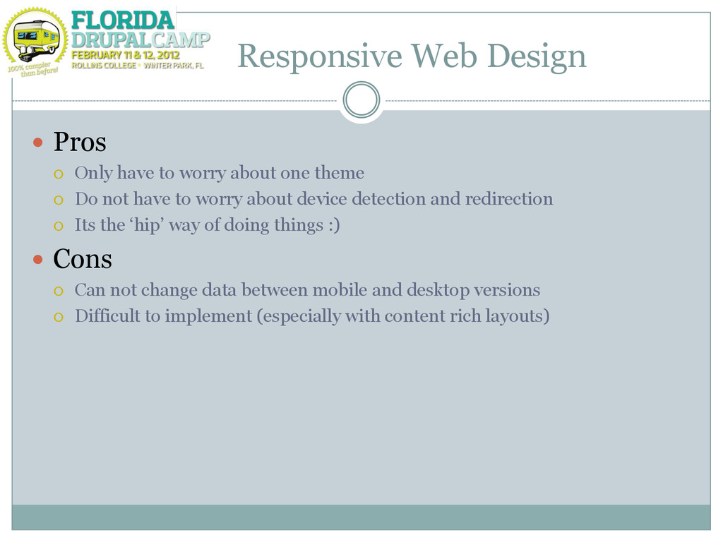 Responsive Web Design  Pros  Only have to wor...