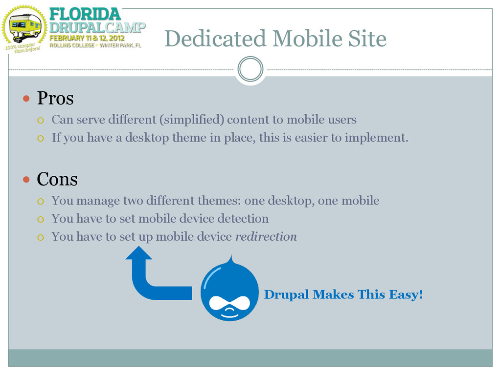 Dedicated Mobile Site  Pros  Can serve differ...