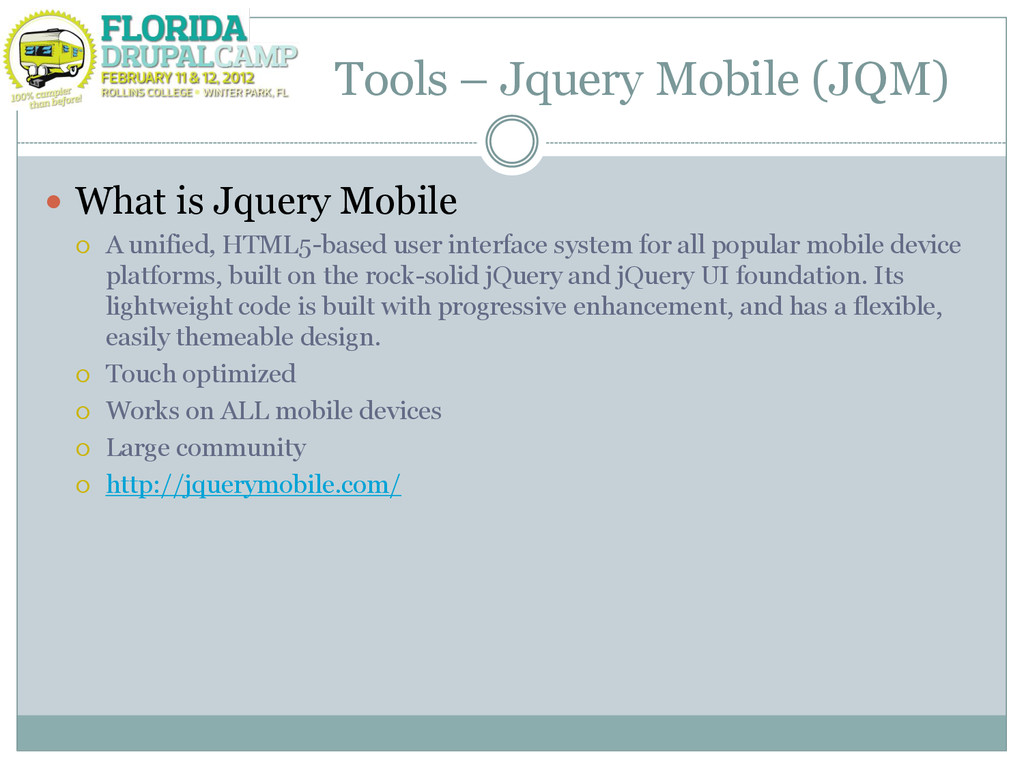 Tools – Jquery Mobile (JQM)  What is Jquery Mo...