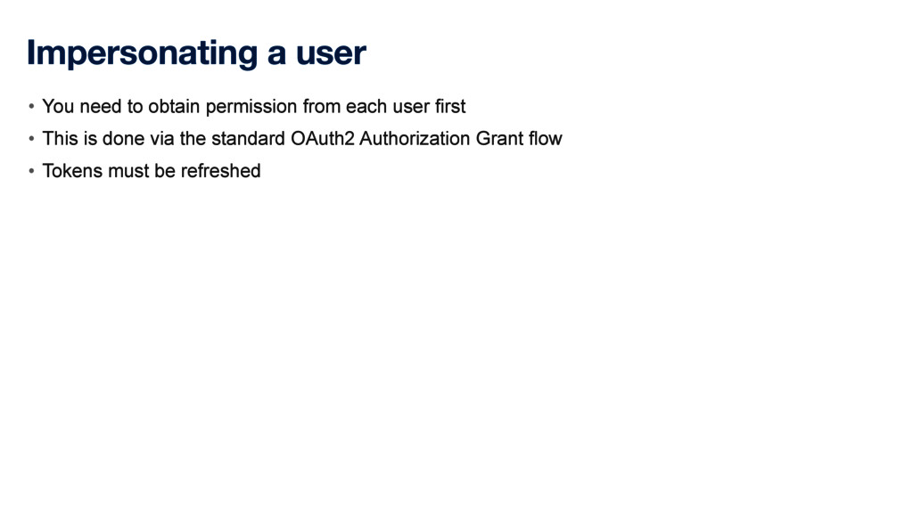Impersonating a user • You need to obtain permi...