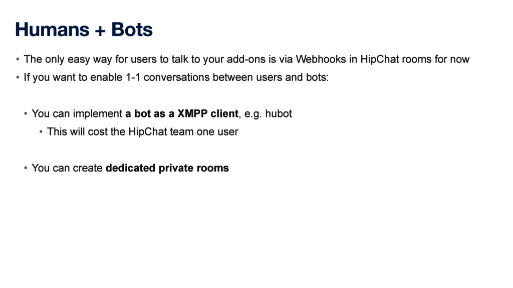 Humans + Bots • The only easy way for users to ...