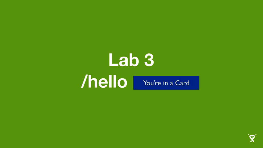 Lab 3 You're in a Card /hello