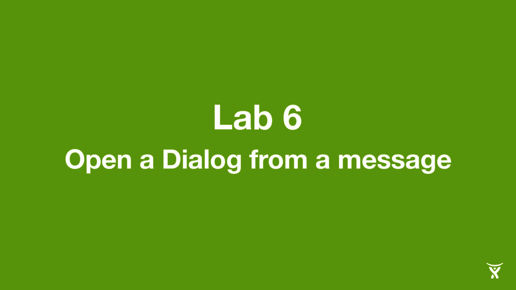 Lab 6 Open a Dialog from a message