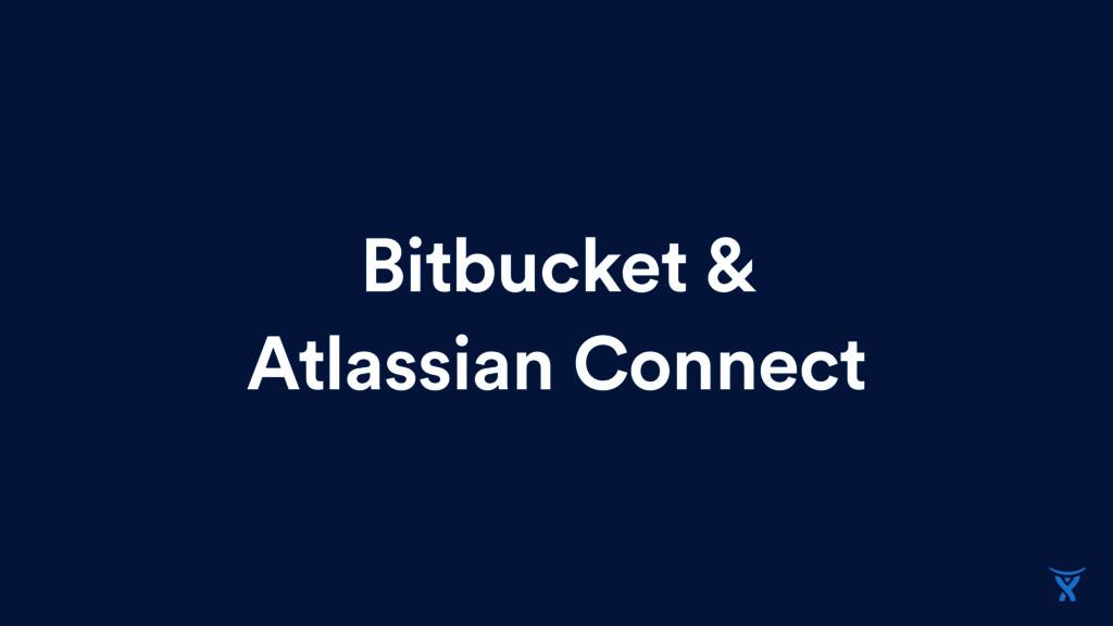 Bitbucket & Atlassian Connect