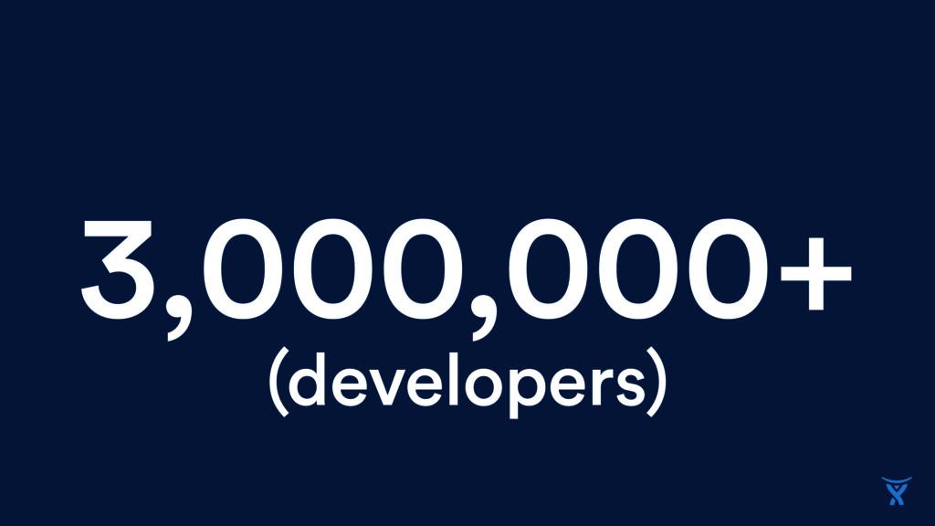 3,000,000+ (developers)