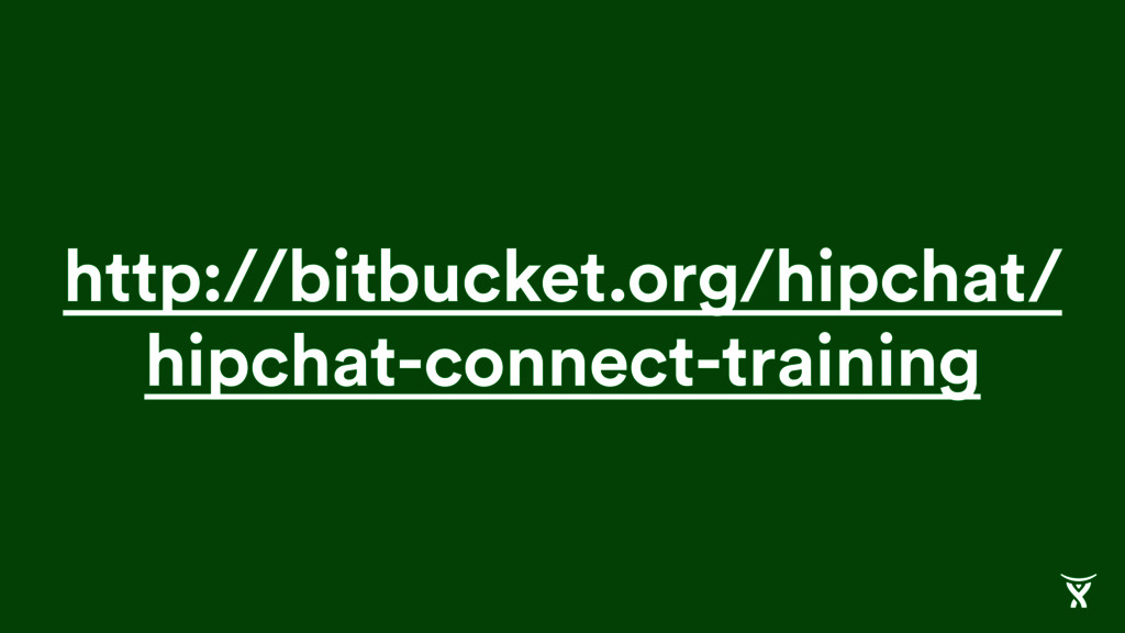 http://bitbucket.org/hipchat/ hipchat-connect-t...