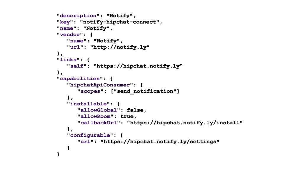 """description"": ""Notify"", ""key"": ""notify-hipchat..."