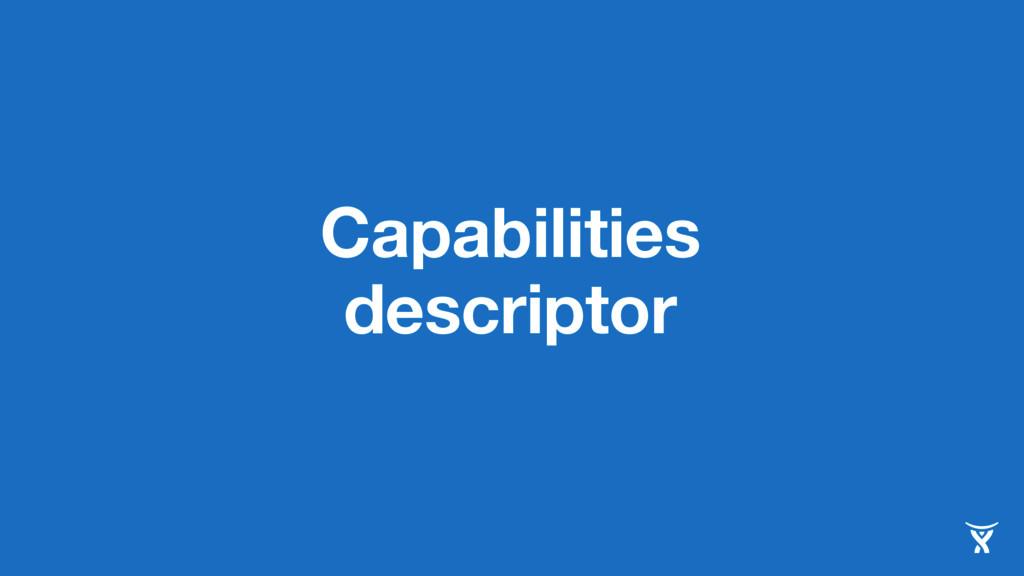 Capabilities descriptor