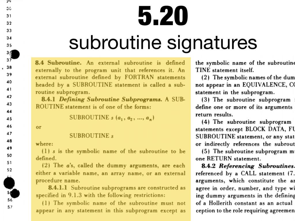 5.20 subroutine signatures