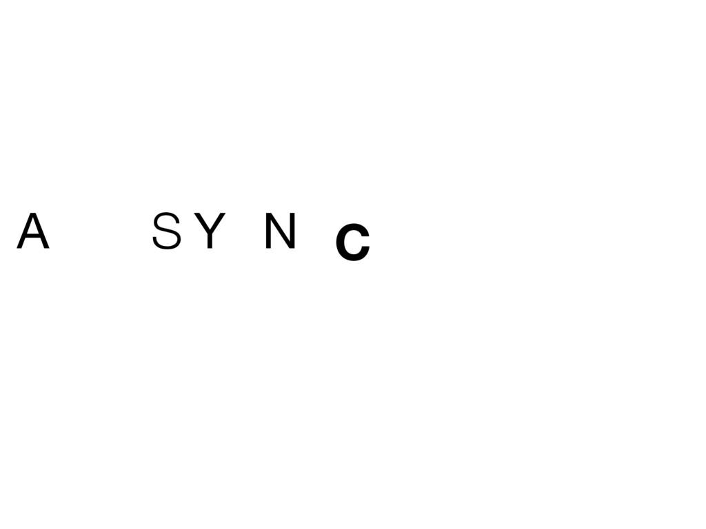 A S Y N C