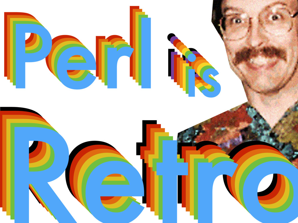 Retro Retro Retro Retro Retro Perl Perl Perl Pe...
