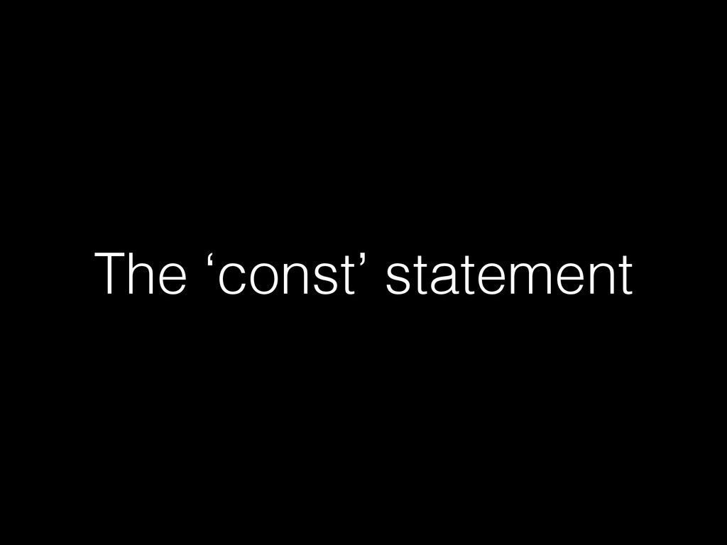 The 'const' statement