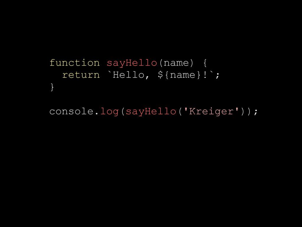 function sayHello(name) { return `Hello, ${name...