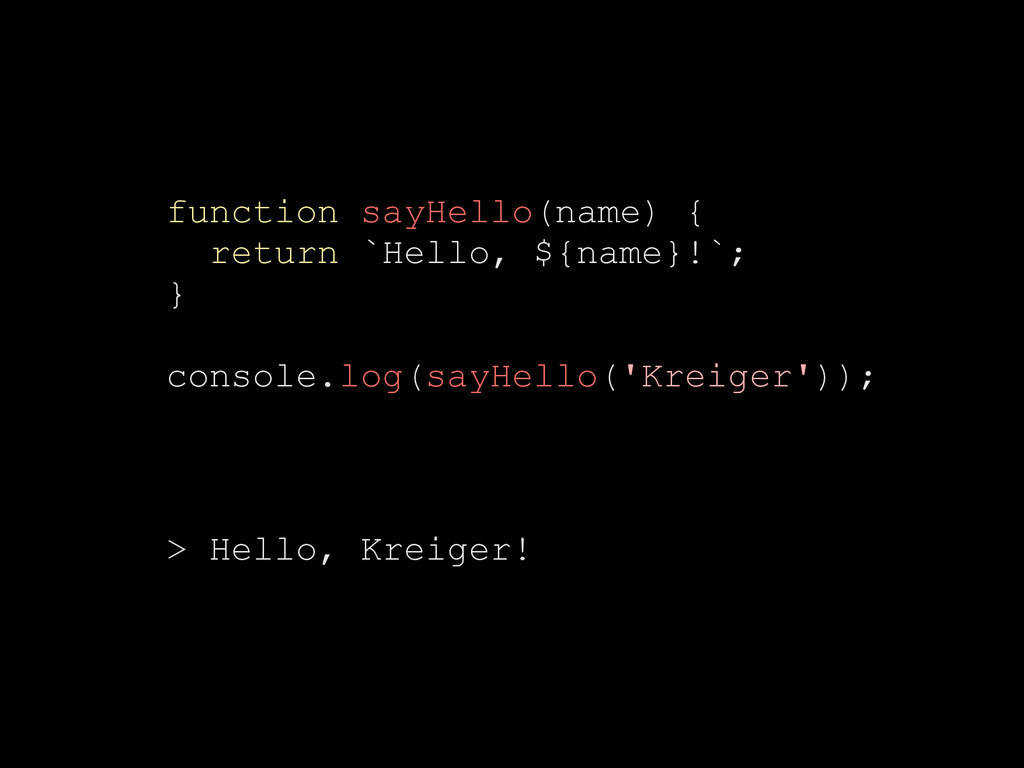 function sayHello(name) { return `Hello, ${name...