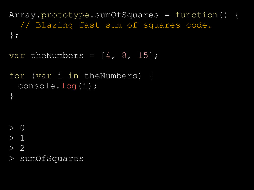Array.prototype.sumOfSquares = function() { // ...
