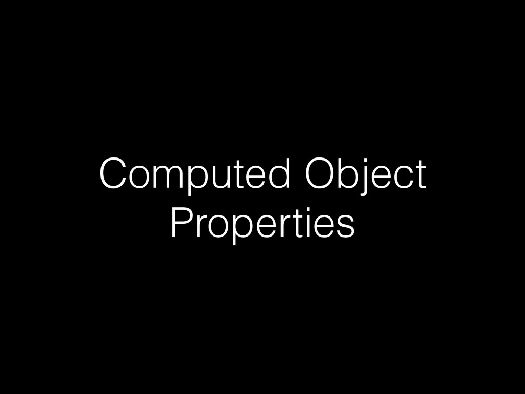 Computed Object Properties