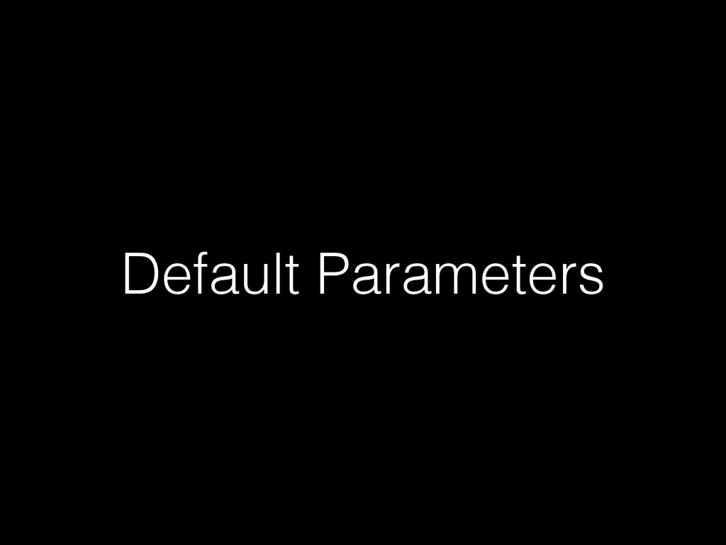 Default Parameters