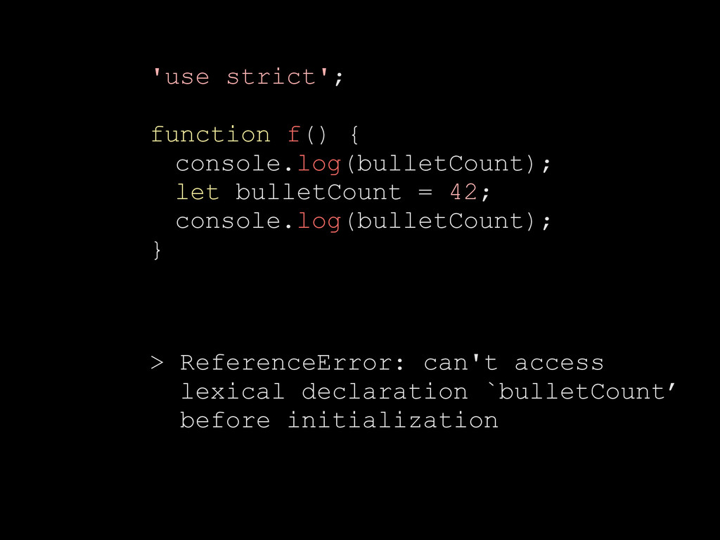 'use strict'; function f() { console.log(bullet...