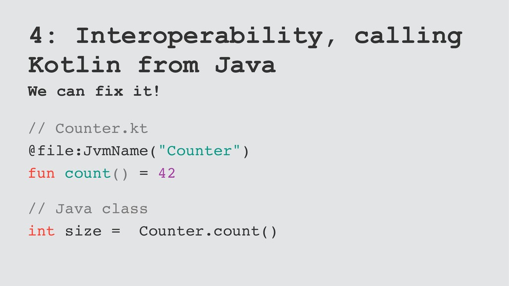 4: Interoperability, calling Kotlin from Java W...