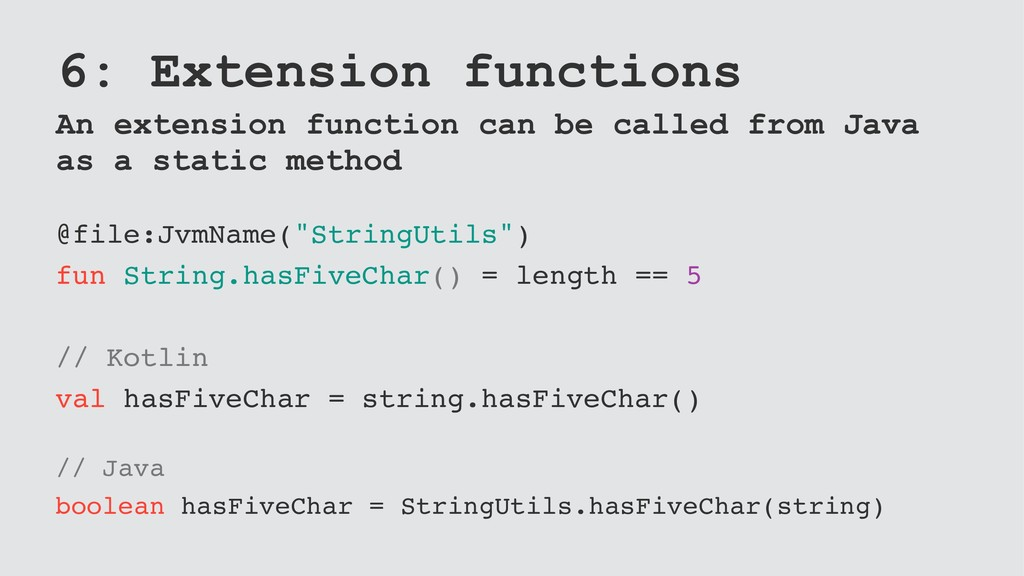 6: Extension functions An extension function ca...