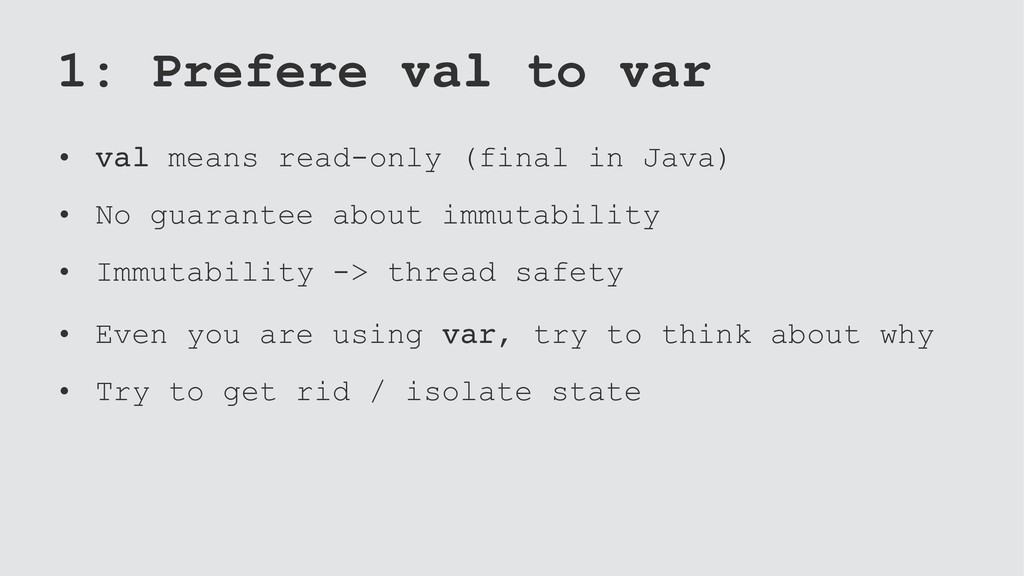 1: Prefere val to var • val means read-only (fi...
