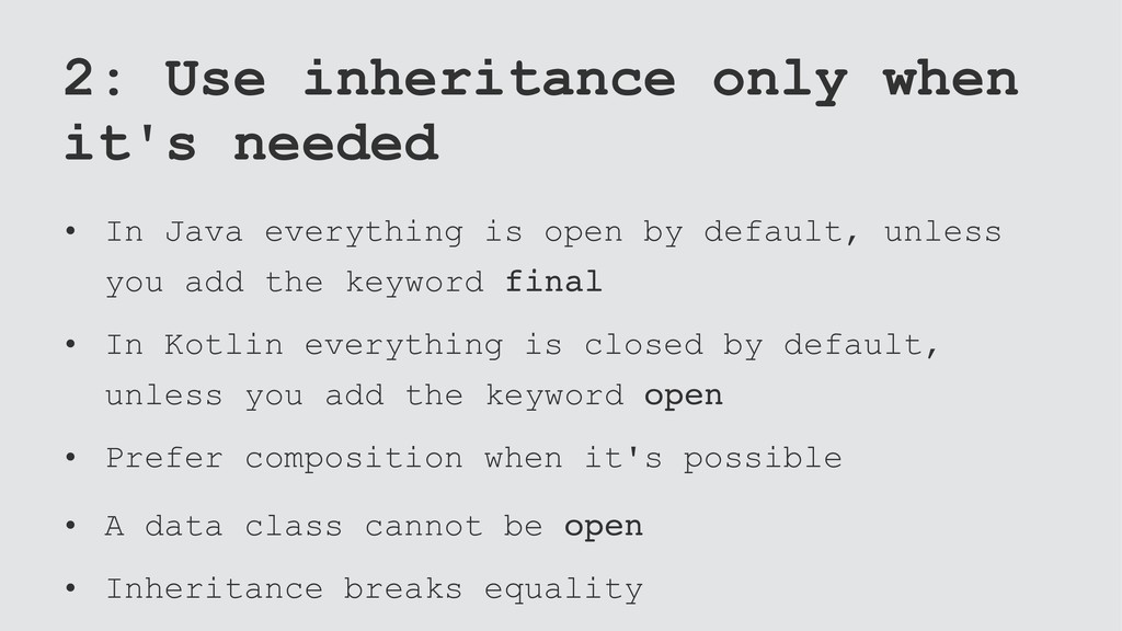 2: Use inheritance only when it's needed • In J...